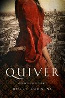 Quiver  A Novel