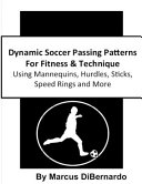 Dynamic Soccer Passing Patterns for Fitness   Technique