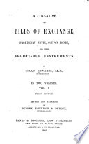 A Treatise on Bills of Exchange, Promissory Notes, Coupon Bonds and Other Negotiable Instruments