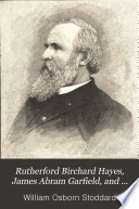 Rutherford Birchard Hayes  James Abram Garfield  and Chester Alan Arthur