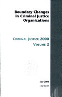 Criminal Justice 2000  Boundary changes in criminal justice organizations