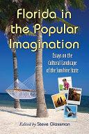 Florida in the Popular Imagination