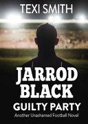 Jarrod Black Guilty Party