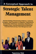 A Conceptual Approach to Strategic Talent Management