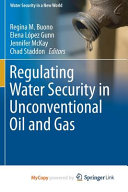 Regulating Water Security in Unconventional Oil and Gas Book