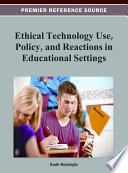 Ethical Technology Use Policy And Reactions In Educational Settings Book PDF