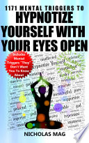 1171 Mental Triggers to Hypnotize Yourself with Your Eyes Open