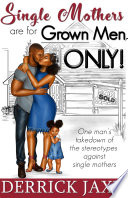 Single Mothers are for Grown Men  ONLY  Book PDF