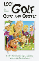 1 001 Golf Quips and Quotes