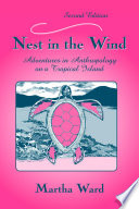 Nest in the Wind  : Adventures in Anthropology on a Tropical Island, Second Edition