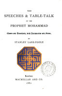 The speeches and table talk of the Prophet Mohammad