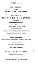 A Supplement to the practical Treatise of the culture of Florists  Flowers  etc