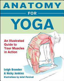 Anatomy for Yoga  An Illustrated Guide to Your Muscles in Action