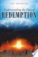 Understanding The Plan Of Redemption