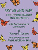 Skylar and Papa: Life Lessons Learned and Relearned