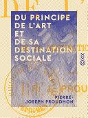 Du principe de l'art et de sa destination sociale [Pdf/ePub] eBook