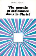Pdf Vie morale et croissance dans le Christ Telecharger