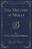 The Melting of Molly (Classic Reprint)