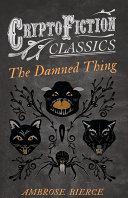The Damned Thing (Cryptofiction Classics) Pdf/ePub eBook