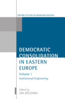 Democratic Consolidation in Eastern Europe  Volume 1  Institutional Engineering