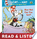 How Wet Can You Get   Dr  Seuss Cat in the Hat   Read   Listen Edition