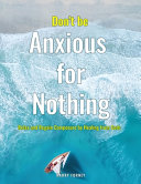 Don't be Anxious for Nothing