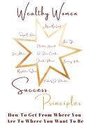 Wealthy Women Success Principles