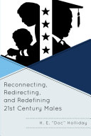 Reconnecting  Redirecting  and Redefining 21st Century Males