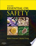 """Essential Oil Safety E-Book: A Guide for Health Care Professionals"" by Robert Tisserand, Rodney Young"