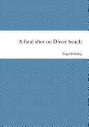 A fatal shot on Dover beach