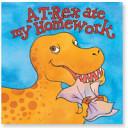 A T rex Ate My Homework