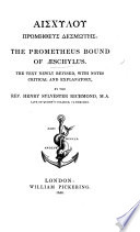 The Prometheus Bound     The text newly revised  with notes critical and explanatory  by     Henry Sylvester Richmond
