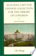 Building A Better Chinese Collection For The Library Of Congress