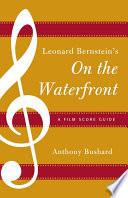 Leonard Bernstein s On the Waterfront