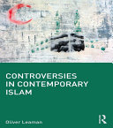 Controversies in Contemporary Islam