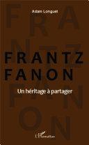 Pdf Frantz Fanon un héritage à partager Telecharger