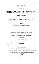 Cases Decided in the Court of Session  Jury Court  and High Court of Justiciary