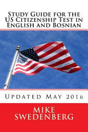 Study Guide for the Us Citizenship Test in English and Bosnian