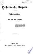 Oesterreich, Ungarn und die Woiwodina von einem Saxo-Magyaren