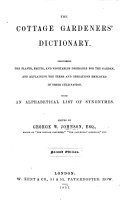 The Cottage Gardeners Dictionary; describing the plants, fruits & vegetables desirable for the garden, etc