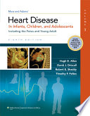 Moss & Adams Heart Disease in Infants, Children, and Adolescents