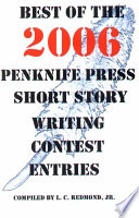 Best Of The 2006 Penknife Press Short Story Writing Contest Entries Book PDF