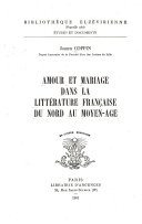 Amour et mariage dans la littérature française du Nord au Moyen-Age