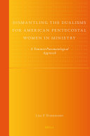 Dismantling the Dualisms for American Pentecostal Women in Ministry