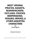 West Virginia Bandits, Bushwackers, Outlaws, Crooks, Devils, Ghosts, Desperadoes and Other Assorted and Sundry Characters!