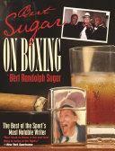 Bert Sugar on Boxing