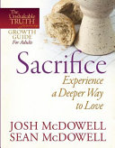 Sacrifice  Experience a Deeper Way to Love Book
