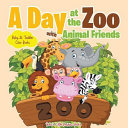 A Day at the Zoo with Animal Friends   Baby   Toddler Color Books