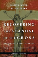Recovering the scandal of the cross : atonement in New Testament and contemporary contexts