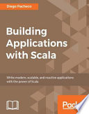 Building Applications with Scala